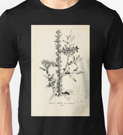 Southern wild flowers and trees together with shrubs vines Alice Lounsberry 1901 100 Yaupon Unisex T-Shirt