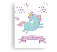 Be Your Own Unicorn Canvas Print