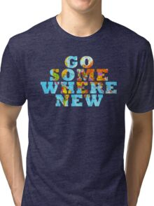 Travel - Go somewhere new Tri-blend T-Shirt