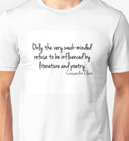 Influenced by Literature and Poetry... (white) Unisex T-Shirt