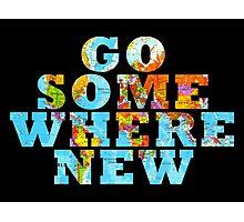 Travel - Go somewhere new Photographic Print