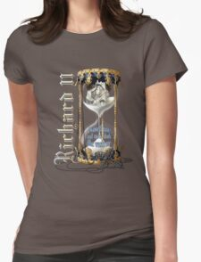 Richard II Shakespeare David Tennant I Wasted Time Womens Fitted T-Shirt