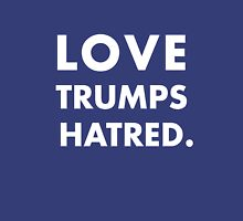 Love Trumps Hatred Unisex T-Shirt