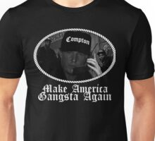 Donald Trump - Compton Gangsta - Make America Gangsta Again Unisex T-Shirt