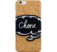 CHOOSE written on black thinking bubble iPhone Case/Skin