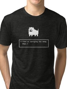You are carrying too many dogs annoying dog Tri-blend T-Shirt