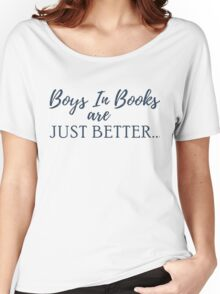 Boys In Books Are Just Better... Women's Relaxed Fit T-Shirt