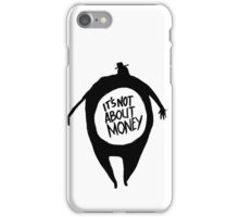 It's Not About Money iPhone Case/Skin