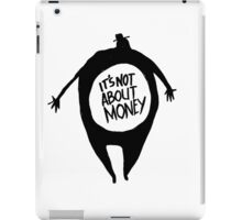 It's Not About Money iPad Case/Skin