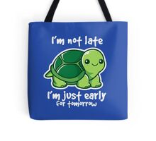 Not late Tote Bag