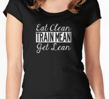 Eat Clean, Train Mean, Get Lean - White Text Women's Fitted Scoop T-Shirt