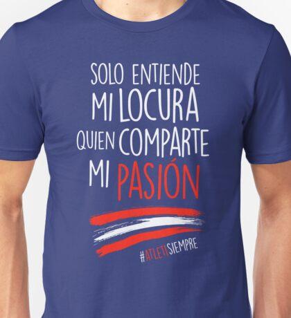 Atleti - Solo Entiende Mi Locura Quien Comparte Mi Pasión Unisex T-Shirt