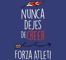 Nunca Dejes De Creer - Forza Atleti Unisex T-Shirt
