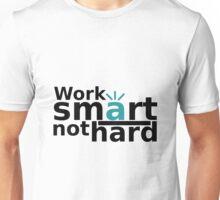Work smart not hard Quote Unisex T-Shirt