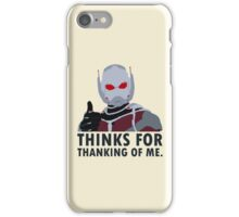 Thinks for thanking of me. iPhone Case/Skin