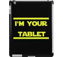 I'm your ... iPad Case/Skin
