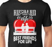 Husband and wife best friends for life Unisex T-Shirt