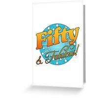 50 & Fabulous! Greeting Card
