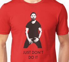 Just Don't Do It Unisex T-Shirt