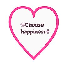 Choose happiness  Photographic Print