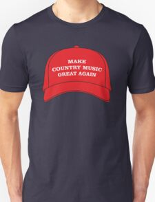Make Country Music Great Again Unisex T-Shirt