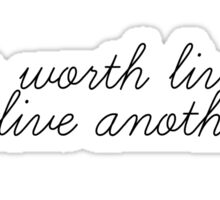 Justin Bieber - Life is worth living, so live another day. Sticker