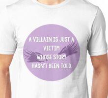 Villan is a victim Unisex T-Shirt