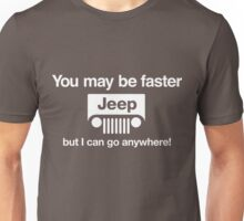 You may be faster but... Unisex T-Shirt