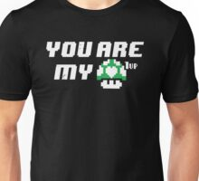 You are my 1up Unisex T-Shirt
