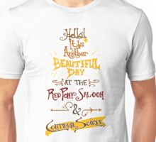 Another Beautiful Day at the Red Pony Saloon Unisex T-Shirt