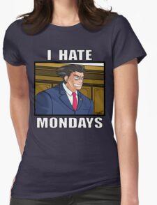 I HATE MONDAYS - Phoenix Wright Womens Fitted T-Shirt