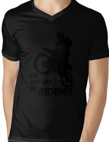 Id rather be Riding Dirt Bike Mens V-Neck T-Shirt