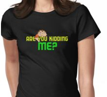 Kidding Me Womens Fitted T-Shirt