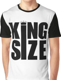 KING SIZE! Graphic T-Shirt