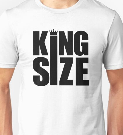 KING SIZE! Unisex T-Shirt