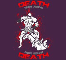 Death from above from below death Unisex T-Shirt