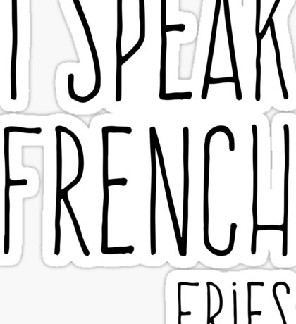 Speak French Fries Funny Quote Sticker