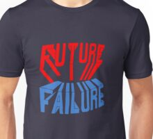 future failure hand lettering Unisex T-Shirt