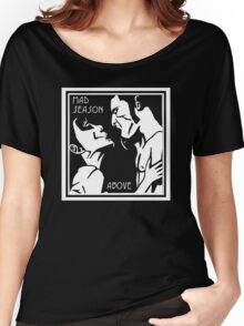Mad Season  Above Women's Relaxed Fit T-Shirt