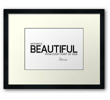 beautiful - horace Framed Print