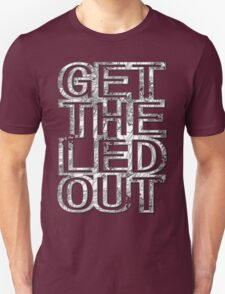 Get The Led Out Unisex T-Shirt