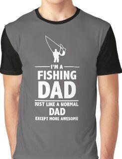 I'M A FISHING DAD Graphic T-Shirt
