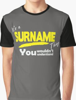 It's A Surname_Thing Graphic T-Shirt