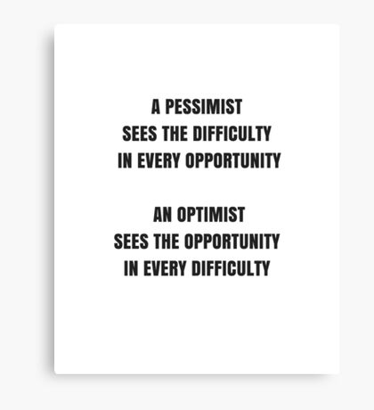 An Optimist Sees the  Opportunity Canvas Print