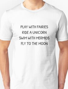 Play with fairies - quote  Unisex T-Shirt