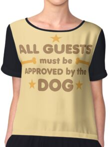 ALL GUESTS MUST BE APPROVED BY THE DOG Chiffon Top