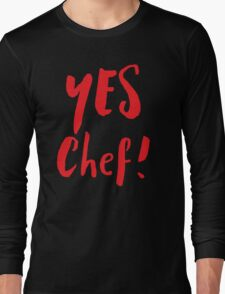 YES CHEF! Long Sleeve T-Shirt