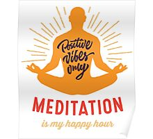 Yoga T-shirt meditation is my happy hour 2016 Poster