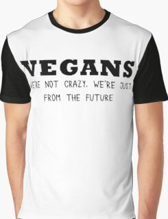 Vegan - We're not crazy Graphic T-Shirt