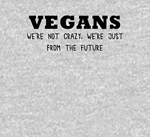 Vegan - We're not crazy T-Shirt